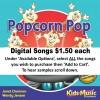Popcorn Pop - Digital Songs