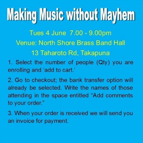 Workshop - Making Music without Mayhem